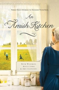 An Amish Kitchen by Beth Wiseman, Kelly Long, Amy Clipston