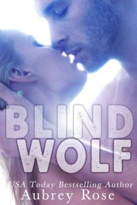 Blind Wolf by Aubrey Rose